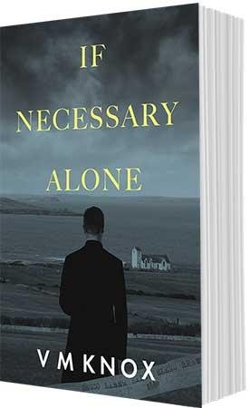 If Necessary Alone by VM Knox