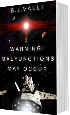 Warning! Malfunctions May Occur by B.J. Valli